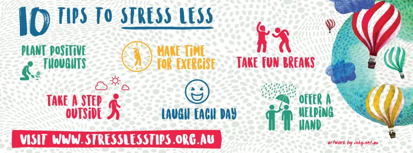Stress less tips, visit: http://mentalhealthmonth.org.au